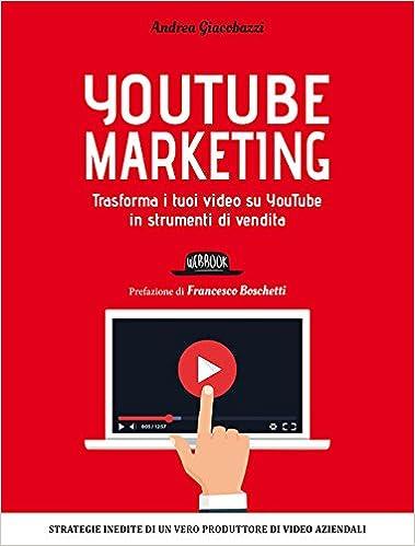 YouTube marketing. Trasforma i tuoi video su YouTube in strumenti di vendita Web book: Amazon.es: Andrea Giacobazzi: Libros en idiomas extranjeros