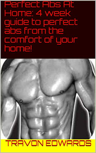 Pdf Fitness Perfect Abs At Home: 4 week guide to perfect abs from the comfort of your home!