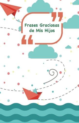 Frases Graciosas De Mis Hijos Portada Con Barcos Aviones Y