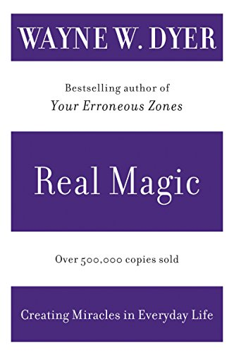 Real Magic: Creating Miracles in Everyday Life cover
