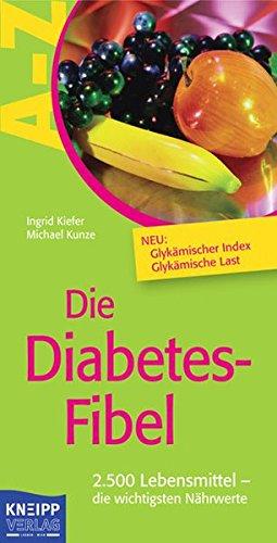 Die Diabetes-Fibel: 2.500 Lebensmittel - die wichtigsten Nährwerte