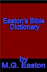 Easton's Bible Dictionary by Easton, M.G.