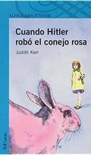 Cuando Hitler Robo el Conejo Rosa=When Hitler Stole the Pink Rabbit (Alfaguara Juvenil
