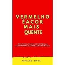 VERMELHO É A COR MAIS QUENTE (Portuguese Edition)