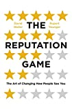 img - for The Reputation Game: The Art of Changing How People See You book / textbook / text book