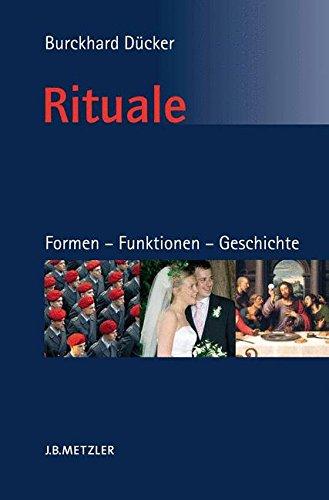 Rituale. Formen – Funktionen – Geschichte: Eine Einführung in die Ritualwissenschaft (German Edition) pdf