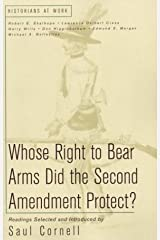 Whose Right to Bear Arms Did the Second Amendment Protect? (Historians at Work) Paperback