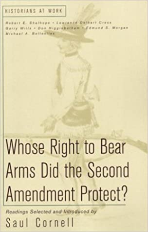 whose right to bear arms did the second amendment protect  whose right to bear arms did the second amendment protect historians at work saul cornell 9780312240608 com books