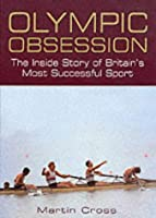 Olympic Obsession: The Inside Story Of Britain's