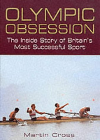 Olympic Obsession: The Inside Story of Britain's Most Successful Sport