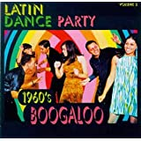 Latin Dance Party Vol 2: 1960s Boogaloo