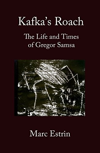 Kafka's Roach: The Life and Times of Gregor Samsa by [Estrin, Marc]