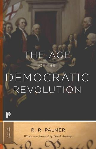 The Age of the Democratic Revolution: A Political History of Europe and America, 1760-1800 - Updated Edition (Princeton