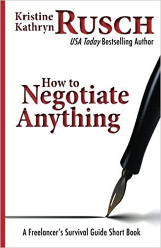 Book How To Negotiate Anything: A Freelancer's Survival Guide Short Book by Kristine Kathryn Rusch (2012-04-16)