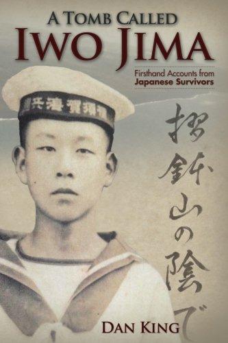 Ships Iwo Jima - A Tomb Called Iwo Jima: Firsthand Accounts from Japanese Survivors