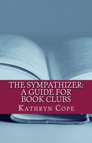 The Sympathizer: A Guide for Book Clubs (The Reading Room Book Group Notes)