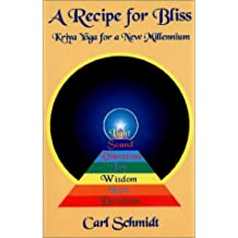 A Recipe for Bliss: Kriya Yoga for a New Millennium