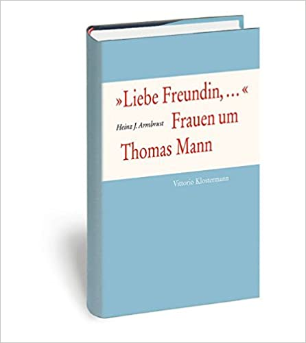 Ebooks téléchargement gratuit epub 'Liebe Freundin,...'. Frauen um Thomas Mann (German Edition) in French ePub