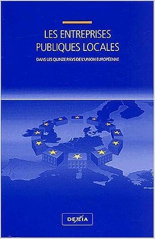 Livres gratuits Les entreprises publiques locales dans les quinze pays de l'Union européenne pdf