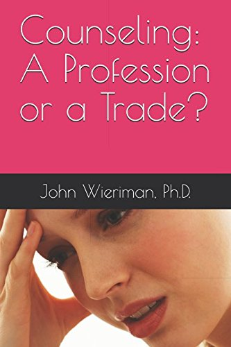 Read Online Counseling: A Profession or a Trade? ebook