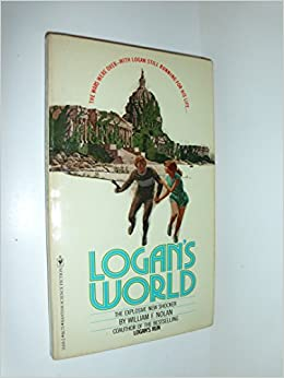 Logan's World (Logan Series, Book 2), Nolan, William F.