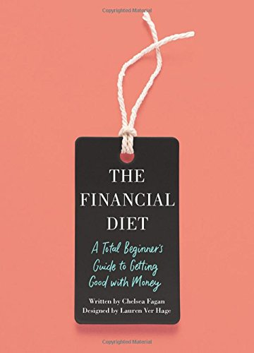 The Financial Diet: A Total Beginner's Guide to Getting Good with Money cover