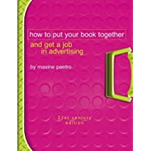 How to Put Your Book Together and Get a Job in Advertising: 21st Century Edition