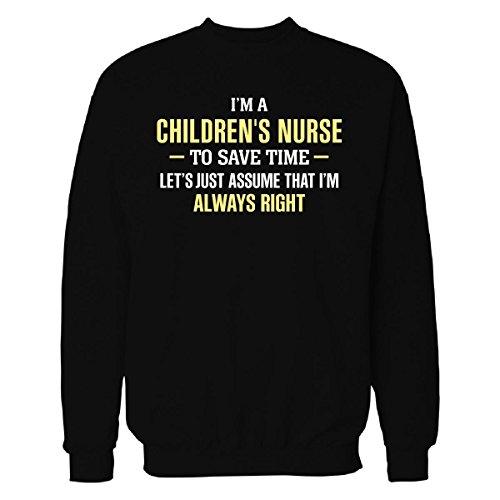 Children's Nurse To Save Time I'm Always Right - Sweatshirt Black 3XL (The Jumper Children Save Xmas)