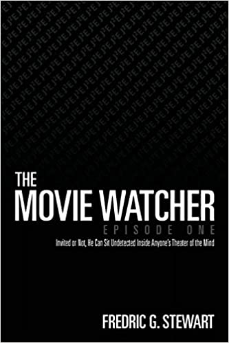 The Movie Watcher, Episode One: Invited or Not, He Can Sit Undetected Inside Anyone's Theater of the Mind: Volume 1