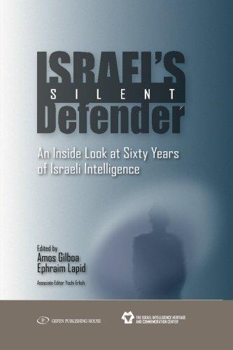 Read Online Israel's Silent Defender: An Inside Look at Sixty Years of Israeli Intelligence pdf