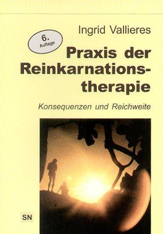 praxis-der-reinkarnationstherapie-konsequenzen-und-reichweite