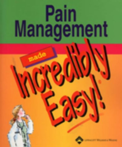 Pain Management Made Incredibly Easy! (Incredibly Easy! Series®)