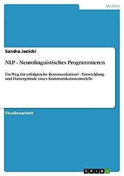 Neurolinguistisches Programmieren: Gelungene ... - amazon.com