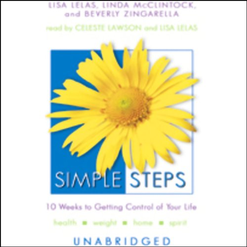 Simple Steps: 10 Weeks to Getting Control of Your Life by Blackstone Audio, Inc.