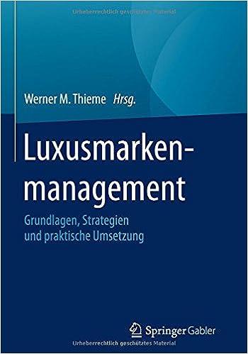 Luxusmarkenmanagement: Grundlagen, Strategien und praktische Umsetzung