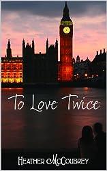 To Love Twice