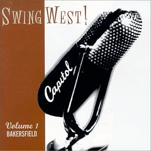 Swing West!, Vol. 1: Bakersfield