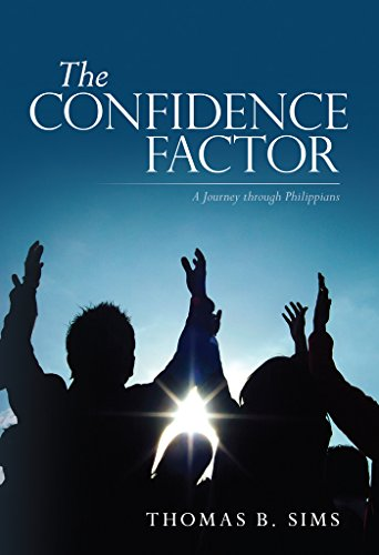 The Confidence Factor: A Journey through Philippians by [Sims, Thomas]