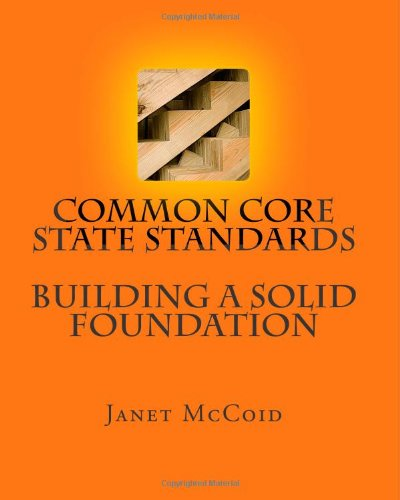 Read Online Common Core State Standards - Building a Solid Foundation pdf epub