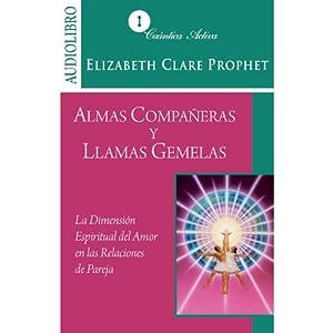 Almas compañeras y llamas gemelas: La dimensión espiritual en las relaciones de pareja Audiobook