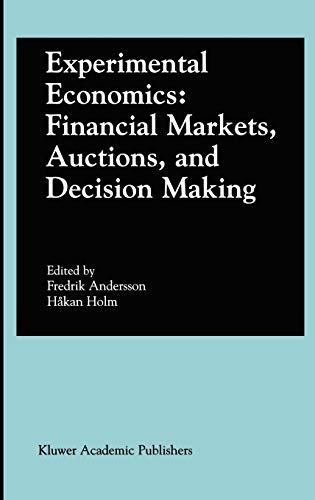 Experimental Economics: Financial Markets, Auctions, and Decision Making: Interviews and Contributions from the 20th Arne Ryde Symposium Fredrik Nils Andersson