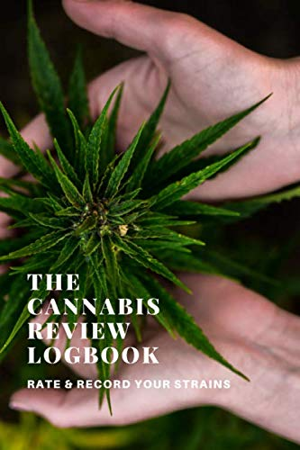 4152LEYVFGL - The Cannabis Logbook: A Marijuana Journal to Review, Rate and Record your Strains and more
