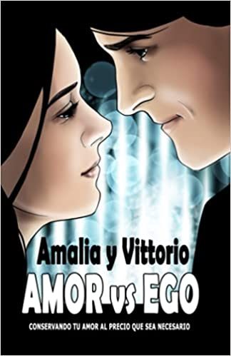 Amalia y Vittorio – AMOR vs EGO de Yardley González