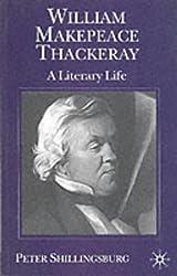 William Makepeace Thackeray: A Literary Life (Literary Lives)