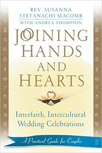 Joining hands and hearts interfaith intercultural wedding joining hands and hearts interfaith intercultural wedding celebrations a practical guide for couples susanna macomb andrea thompson 9780743436984 fandeluxe Images
