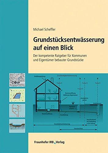 Grundstücksentwässerung auf einen Blick.: Der kompetente Ratgeber für Kommunen und Eigentümer bebauter Grundstücke.