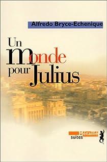 Un monde pour Julius par Bryce-Echenique
