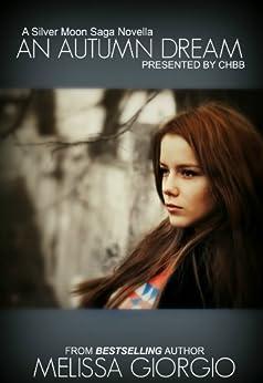 An Autumn Dream (Silver Moon Saga) by [Giorgio, Melissa]