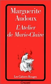 L'atelier de Marie-Claire par Audoux