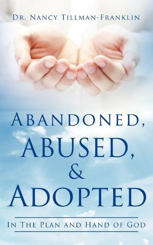 Download Abandoned, Abused, and Adopted pdf epub